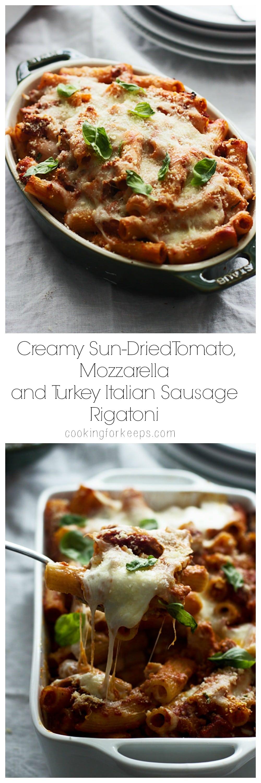 Creamy Sun-Dried Tomato, Mozzarella and Turkey Italian Sausage Rigatoni