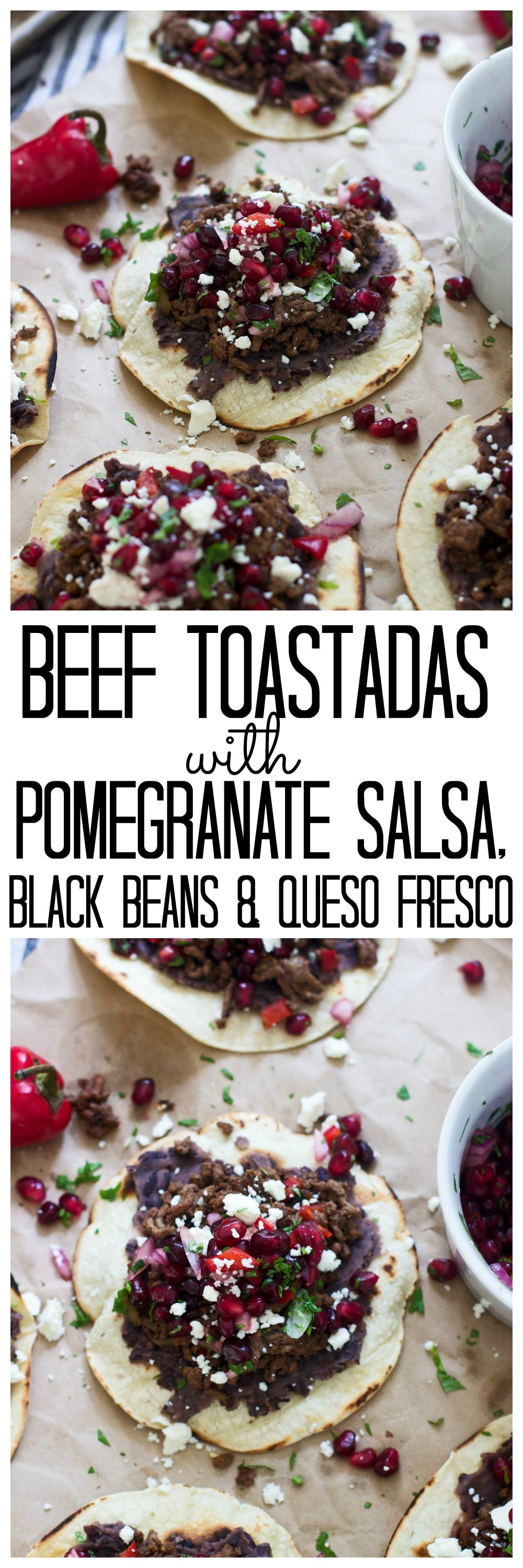 Beef Tostadas with Pomegranate Salsa, Black Beans and Queso Fresco