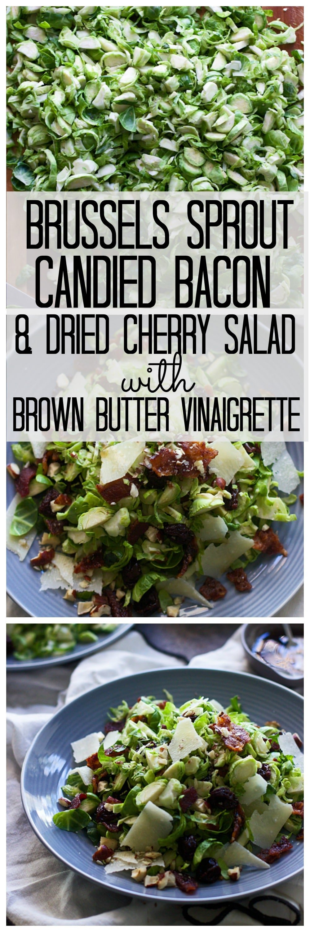 Brussels Sprout, Candied Bacon and Dried Cherry Salad with Brown Butter Vinaigrette