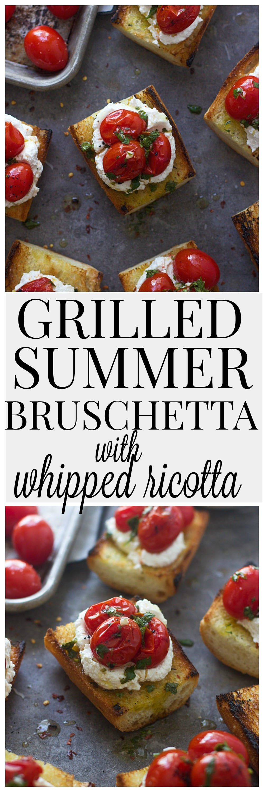 Grilled Summer Bruschetta with Whipped Ricotta