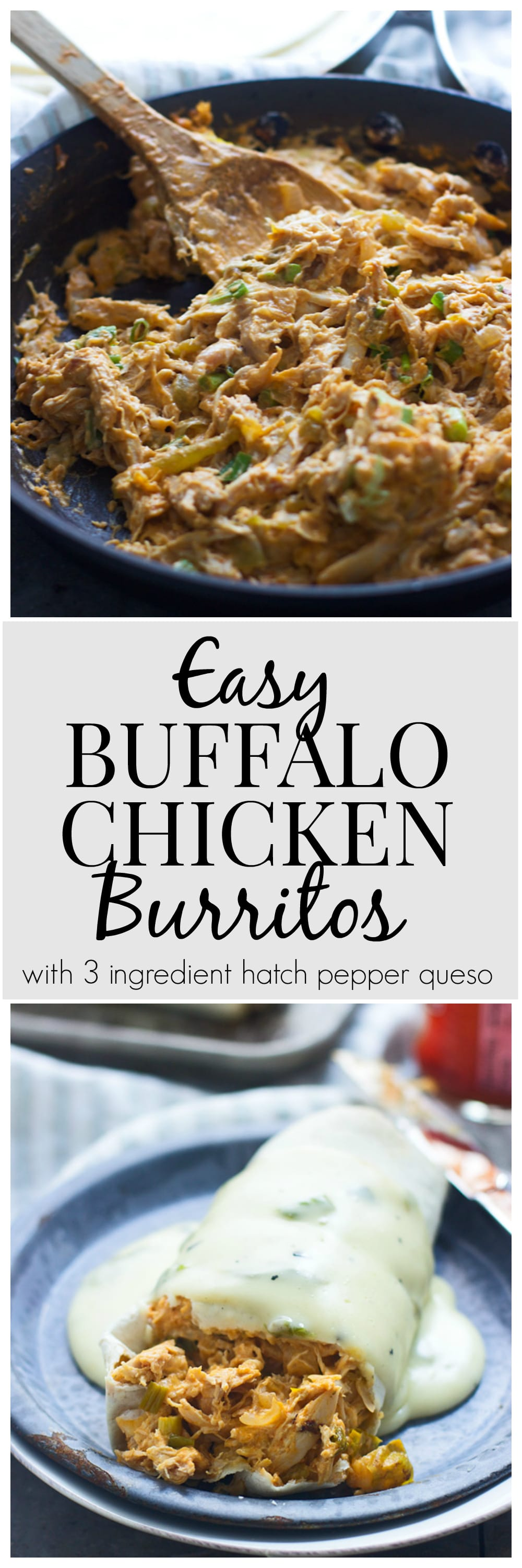 Easy Buffalo Chicken Burritos with Three Ingredient Hatch Pepper Queso