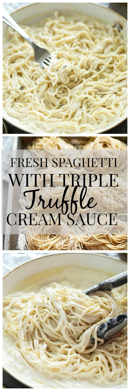 Fresh Spaghetti with Triple Truffle Cream Sauce