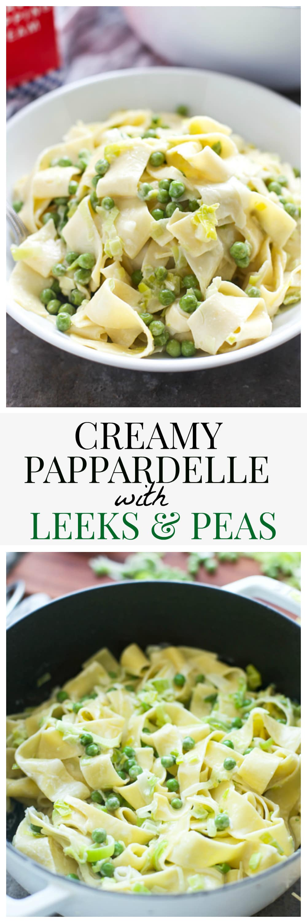Creamy Papparadelle with Leeks and Peas