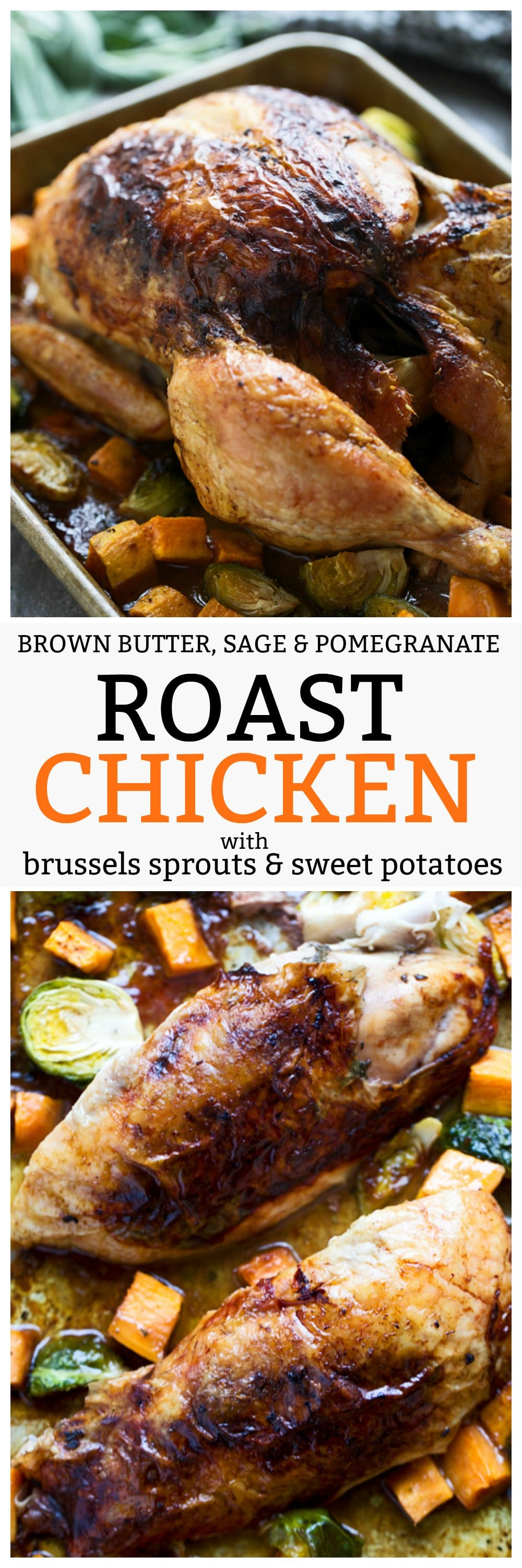 Brown Butter, Sage & Pomegranate Roast Chicken with Sweet Potatoes and Brussels Sprouts