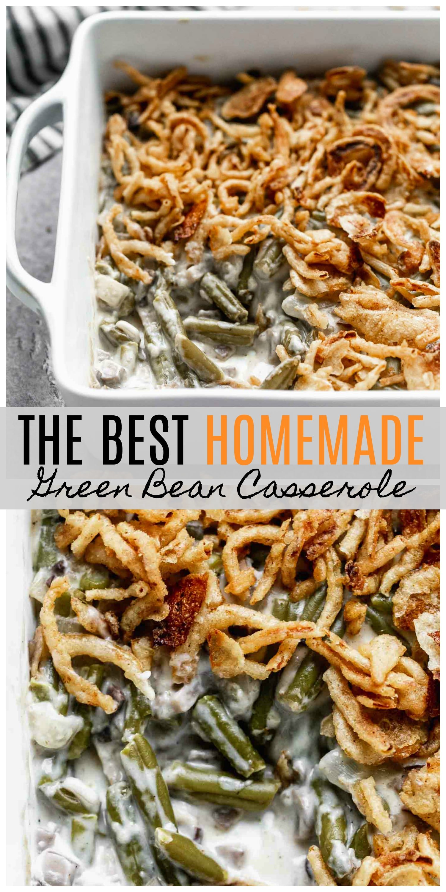 The BEST Homemade Green Bean Casserole - SO easy and no cream of mushroom soup!