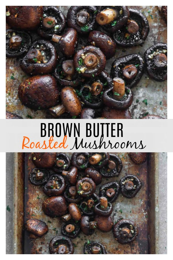 Mushrooms roasted in brown butter, tons of garlic, and hint of balsamic vinegar. So easy and will surely turn you into a mushroom lover!