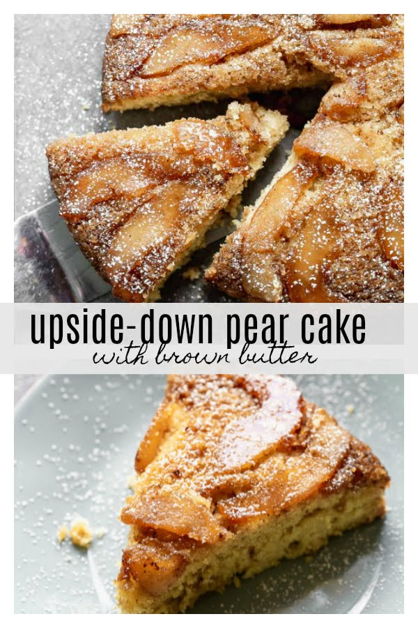Upside-Down Pear Cake with Brown Butter. This slightly sweet fall cake is studded with nutty brown butter, warm spices, and covered with pears. Easy to make, and even easier to impress with!
