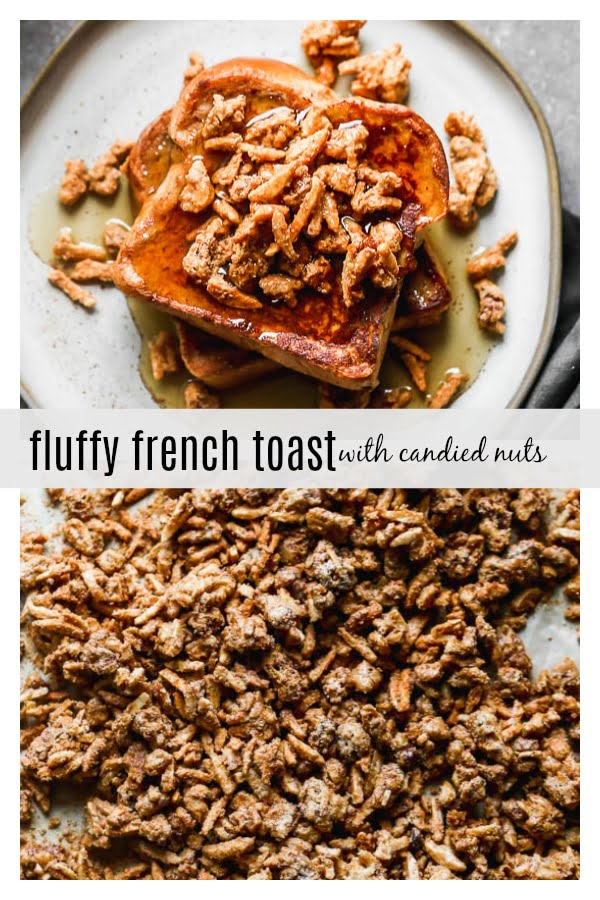 Fluffy French Toast with Candied Nuts (Dairy free!)